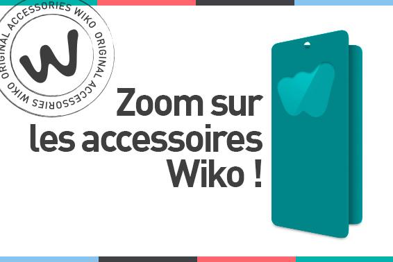 WIKO: SMARTPHONES… & ACCESSOIRES !
