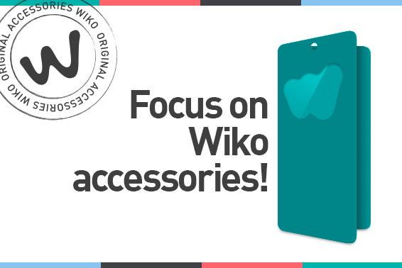 WIKO: SMARTPHONES… & ACCESSORIES!