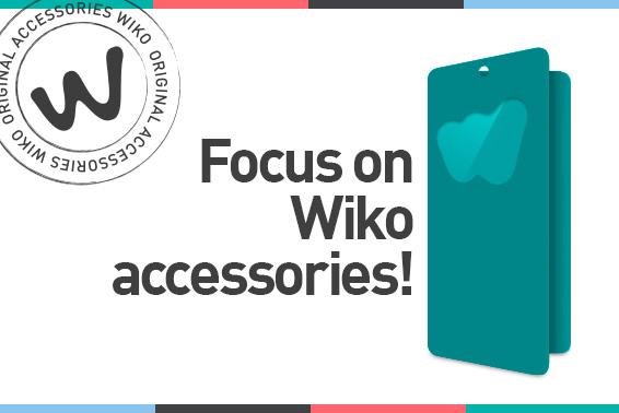 WIKO: SMARTPHONES… & ACCESSORIES!