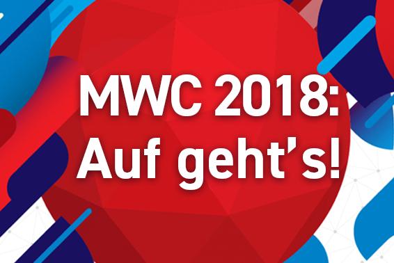 Auf geht's zum MWC 2018!