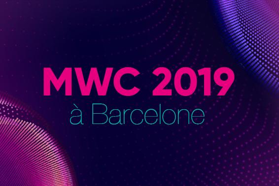 Rejoignez-nous pour le MWC 2019!