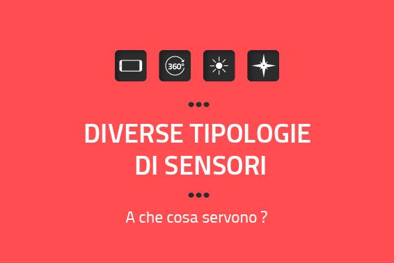 DIVERSE TIPOLOGIE DI SENSORI