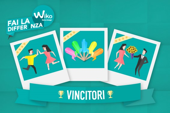 Fai la differenza con WIKO! And the winners are…