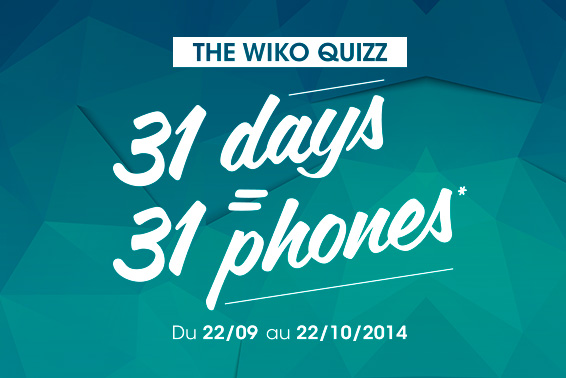 THE Wiko Quizz : 31 days = 31 phones*