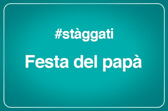 #Stàggati dalle etichette per la Festa del Papà!